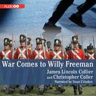 War Comes to Willy Freeman by James Lincoln Collier, Christopher Collier