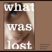 What Was Lost by  Catherine O'Flynn audiobook
