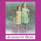 What We Keep by  Elizabeth Berg audiobook