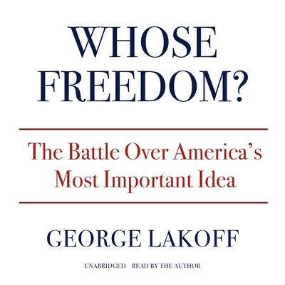 Whose Freedom? by George Lakoff audiobook