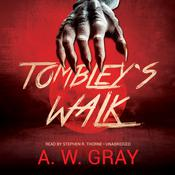 Tombley's Walk by  A. W. Gray audiobook