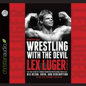 Wrestling With the Devil by  Lex Luger audiobook