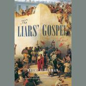 The Liars' Gospel by  Naomi Alderman audiobook