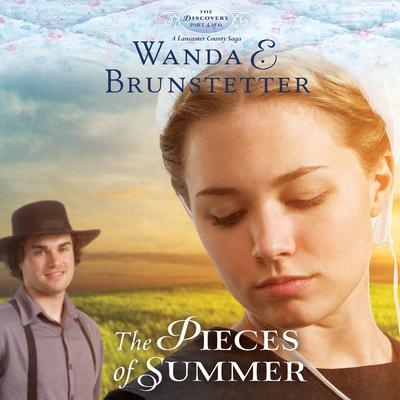 The Pieces of Summer by Wanda E. Brunstetter audiobook