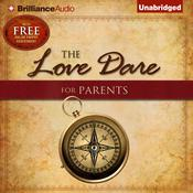 The Love Dare for Parents by  Stephen Kendrick audiobook