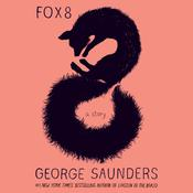 Fox 8 by  George Saunders audiobook