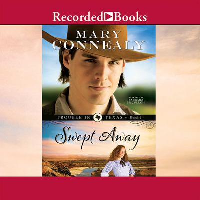 Swept Away by Mary Connealy audiobook