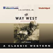 The Way West by  A. B. Guthrie Jr. audiobook