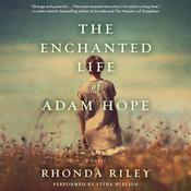 The Enchanted Life of Adam Hope by  Rhonda Riley audiobook