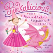 Pinkalicious: The Pinkamazing Storybook Collection by  Victoria Kann audiobook
