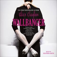 Wallbanger by Alice Clayton audiobook