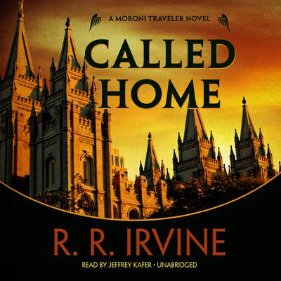 Called Home by Robert R. Irvine audiobook
