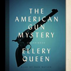 The American Gun Mystery by Ellery Queen audiobook