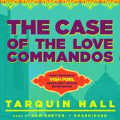 The Case of the Love Commandos by  Tarquin Hall audiobook