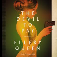 The Devil to Pay by Ellery Queen