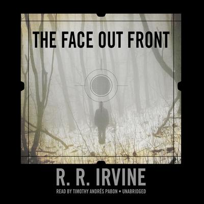 The Face Out Front by Robert R. Irvine audiobook