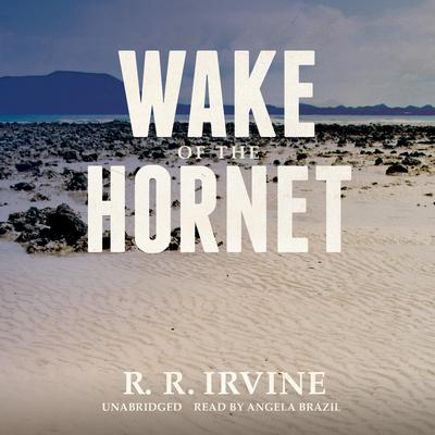 Wake of the Hornet by Robert R. Irvine audiobook
