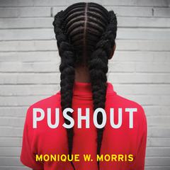 Pushout by Monique W. Morris audiobook