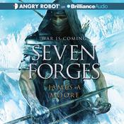 Seven Forges by  James A. Moore audiobook