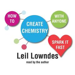 How to Create Chemistry with Anyone by Leil Lowndes audiobook