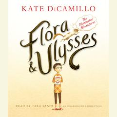 Flora and Ulysses: The Illuminated Adventures by Kate DiCamillo audiobook