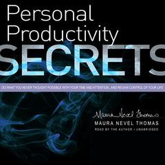 Personal Productivity Secrets by Maura Nevel Thomas audiobook