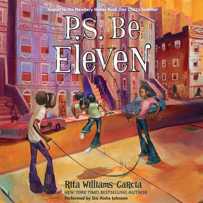 P.S. Be Eleven by Rita Williams-Garcia audiobook