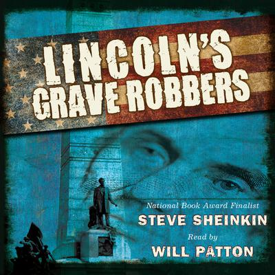 Lincoln's Grave Robbers by Steve Sheinkin audiobook