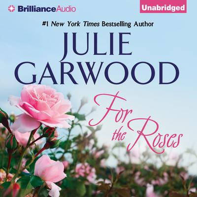 For the Roses by Julie Garwood audiobook