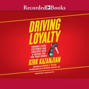 Driving Loyalty by  Kirk Kazanjian audiobook