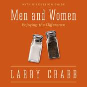 Men and Women by  Larry Crabb audiobook