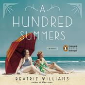 A Hundred Summers by  Beatriz Williams audiobook
