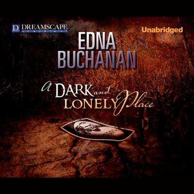 A Dark and Lonely Place by Edna Buchanan audiobook