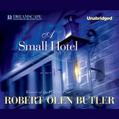 A Small Hotel by  Robert Olen Butler audiobook