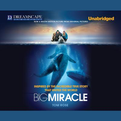 Big Miracle by Tom Rose audiobook