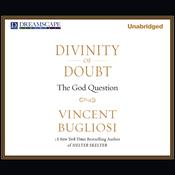 Divinity of Doubt by  Vincent Bugliosi audiobook