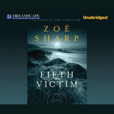 Fifth Victim by Zoë Sharp audiobook