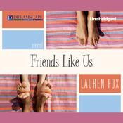 Friends Like Us by  Lauren Fox audiobook