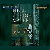 Hell or High Water by  Joy Castro audiobook
