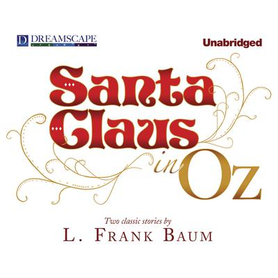 Santa Claus in Oz by L. Frank Baum audiobook