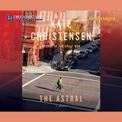 The Astral by  Kate Christensen audiobook