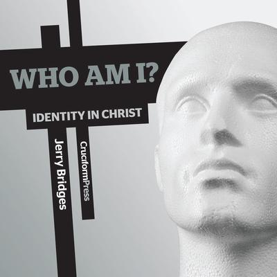 Who Am I? by Jerry Bridges audiobook
