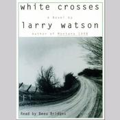 White Crosses by  Larry Watson audiobook