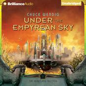 Under the Empyrean Sky by  Chuck Wendig audiobook