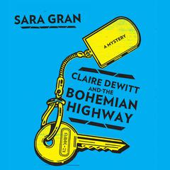 Claire DeWitt and the Bohemian Highway by Sara Gran audiobook