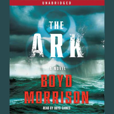 The Ark by Boyd Morrison audiobook