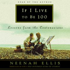 If I Live to Be 100 by Neenah Ellis audiobook