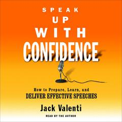 Speak Up With Confidence by Jack Valenti audiobook
