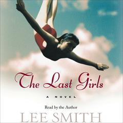 The Last Girls by Lee Smith audiobook