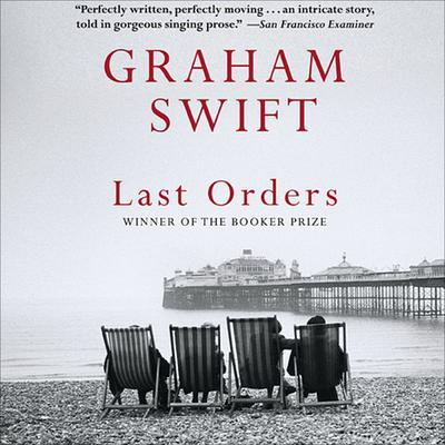 Last Orders by Graham Swift audiobook